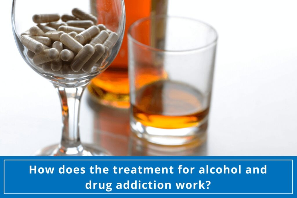 How does the treatment for alcohol and drug addiction work