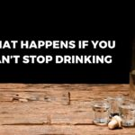 What Happens If You Can't Stop Drinking